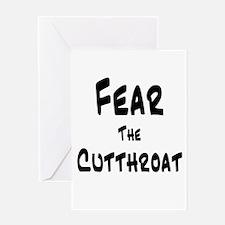 Fear the Cutthroat Greeting Card