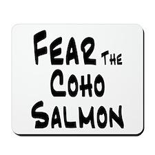 Fear the Coho Salmon Mousepad
