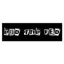 End The Fed Bumper Bumper Sticker
