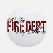 My Son My Hero - Fire Dept Ornament (Round)