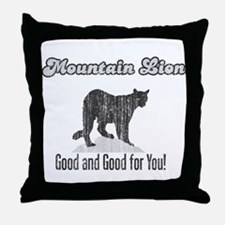 Mountain Lion is Good for You Throw Pillow