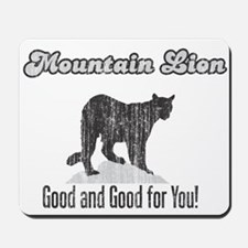 Mountain Lion is Good for You Mousepad