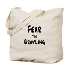 Fear the Grayling Tote Bag