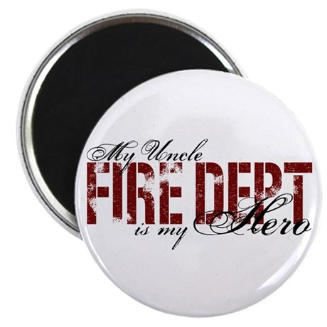 My Uncle My Hero - Fire Dept Magnet