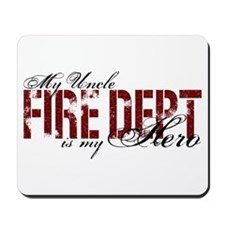 My Uncle My Hero - Fire Dept Mousepad
