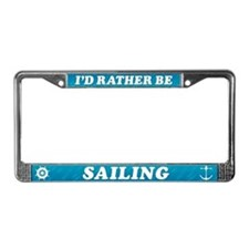 I'd Rather be Sailing License Plate Frame
