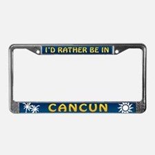 I'd Rather be in Cancun License Plate Frame