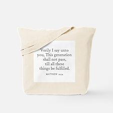 MATTHEW  24:34 Tote Bag