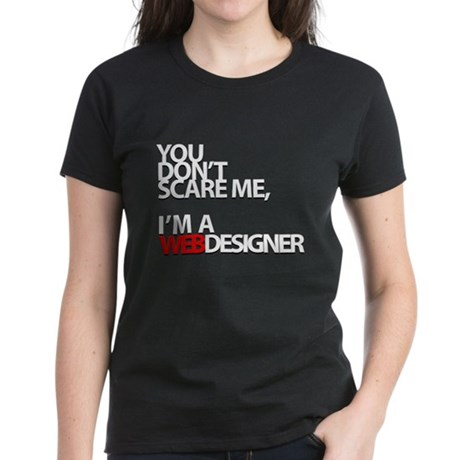 You don't scare me, I'm a webdesigner Women's Dark