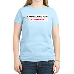 I AM WALKING FOR MY BROTHER Women's Pink T-Shirt
