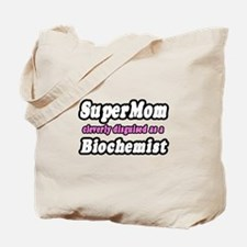 """Super Mom...Biochemist"" Tote Bag"