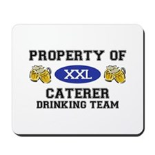 Property of Caterer Drinking Team Mousepad