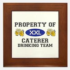 Property of Caterer Drinking Team Framed Tile