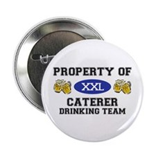 """Property of Caterer Drinking Team 2.25"""" Button"""