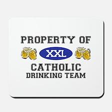 Property of Catholic Drinking Team Mousepad