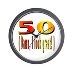 50 Damn, I Look Good Wall Clock