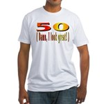 50 Damn, I Look Good Fitted T-Shirt