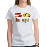 50 Damn, I Look Good Women's T-Shirt