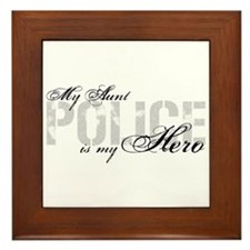 My Aunt is My Hero - POLICE Framed Tile
