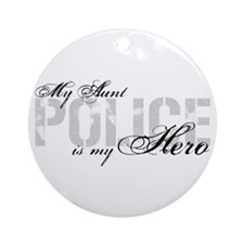 My Aunt is My Hero - POLICE Ornament (Round)