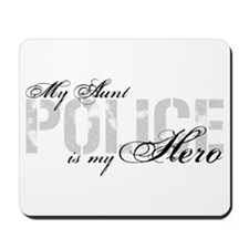 My Aunt is My Hero - POLICE Mousepad