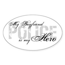 My Boyfriend is My Hero - POLICE Oval Decal