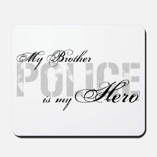My Brother is My Hero - POLICE Mousepad
