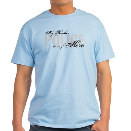 My Brother is My Hero - POLICE Light T-Shirt