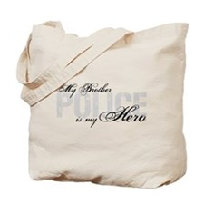 My Brother is My Hero - POLICE Tote Bag