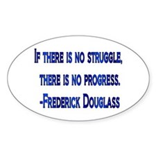 Frederick Douglass quote Oval Decal
