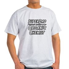 """Super Dad..Organic Chemist"" T-Shirt"