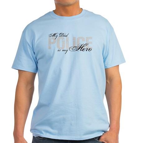 My Dad is My Hero - POLICE Light T-Shirt