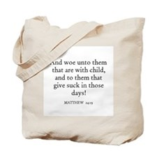 MATTHEW  24:19 Tote Bag