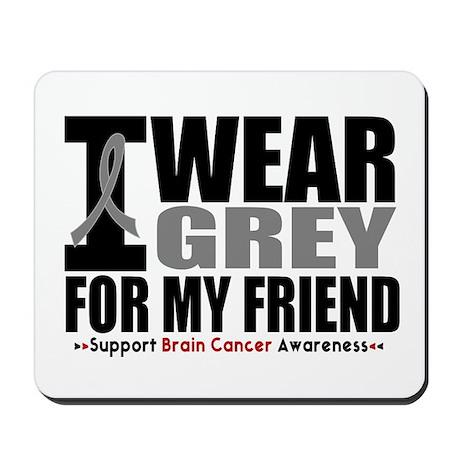 I Wear Grey Friend Mousepad