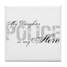 My Daughter is My Hero - POLICE Tile Coaster