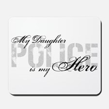 My Daughter is My Hero - POLICE Mousepad