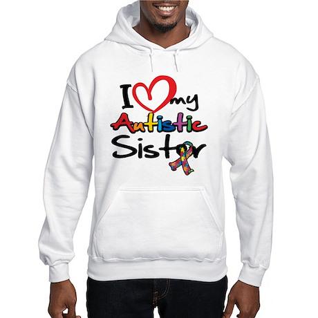 I Love My Autistic Sister Hooded Sweatshirt