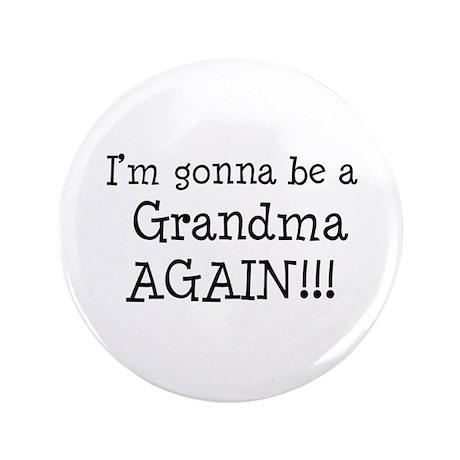 """Gonna Be Grandma Again 3.5"""" Button"""