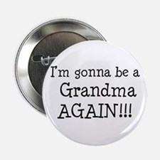 "Gonna Be Grandma Again 2.25"" Button"