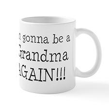 Gonna Be Grandma Again Mug