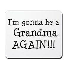 Gonna Be Grandma Again Mousepad