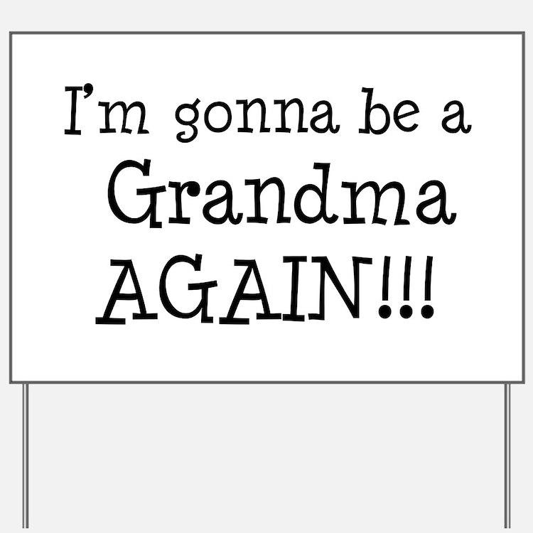 Gonna Be Grandma Again Yard Sign