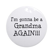 Gonna Be Grandma Again Ornament (Round)