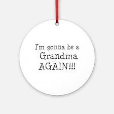 Gonna Be Grandma Again Ornament (Round)