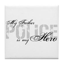 My Father is My Hero - POLICE Tile Coaster