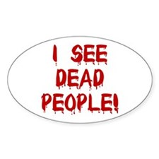 I See Dead People! Oval Stickers