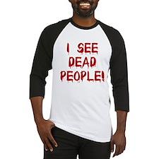 I See Dead People! Baseball Jersey