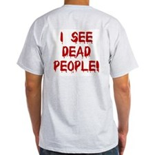 I See Dead People! Ash Grey T-Shirt