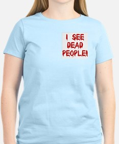 I See Dead People! Women's Pink T-Shirt