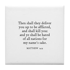 MATTHEW  24:9 Tile Coaster